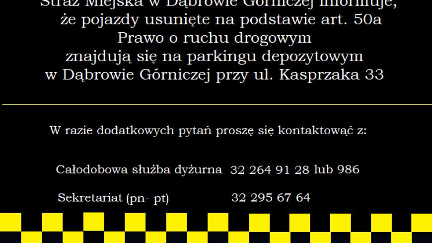 Grafika zawiera informacje na temat parkingu depozytowego, na który usuwane są pojazdy na podstawie art. 50a Prawo o ruchu drogowym.   41-303 Dąbrowa Górnicza ul. Kasprzaka 33